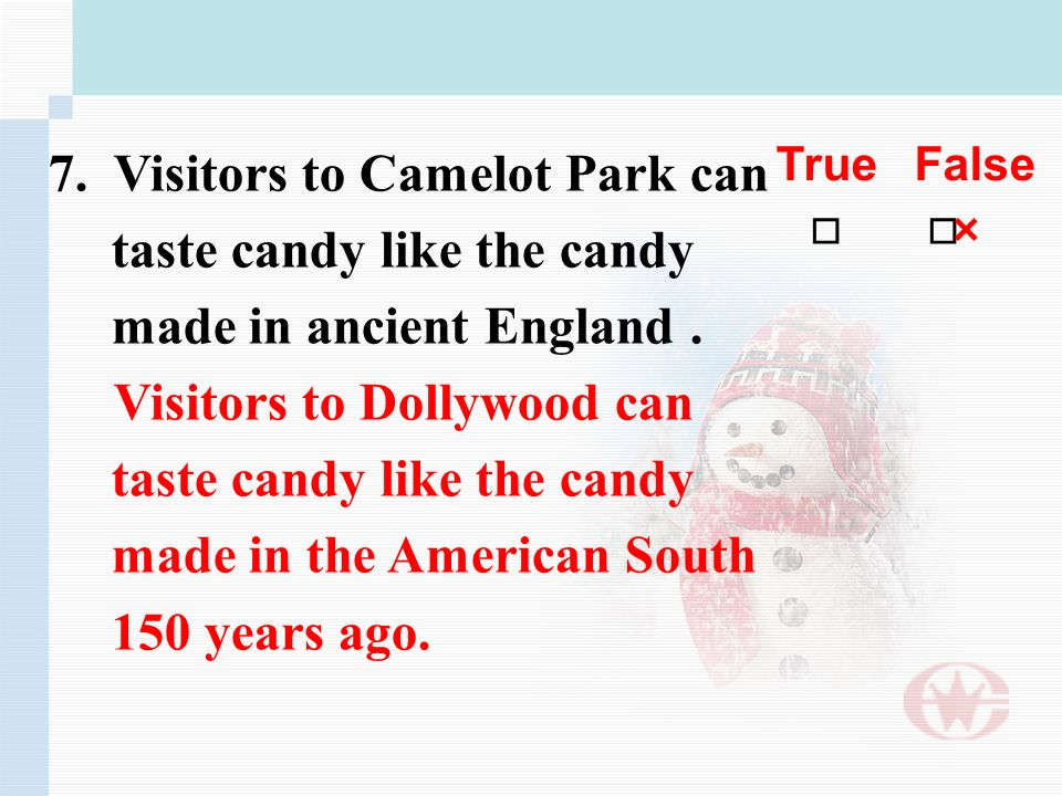 7. Visitors to Camelot Park can taste candy like the candy made in ancient England.