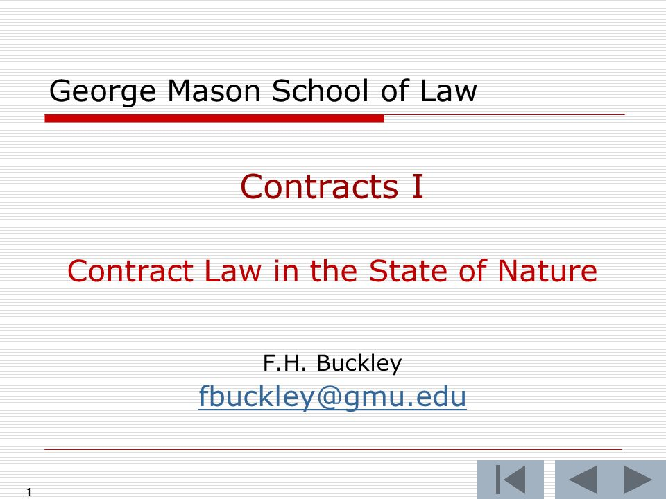 1 George Mason School of Law Contracts I Contract Law in the State of Nature F.H.