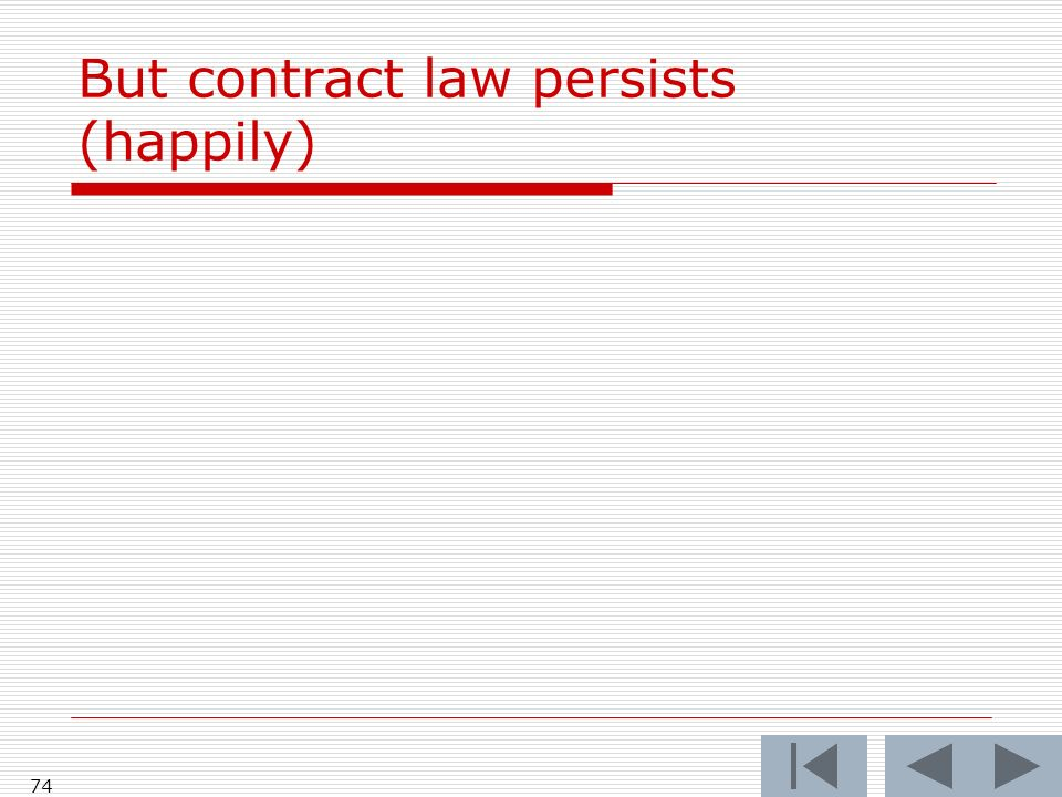 74 But contract law persists (happily)