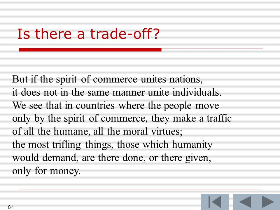 84 But if the spirit of commerce unites nations, it does not in the same manner unite individuals.