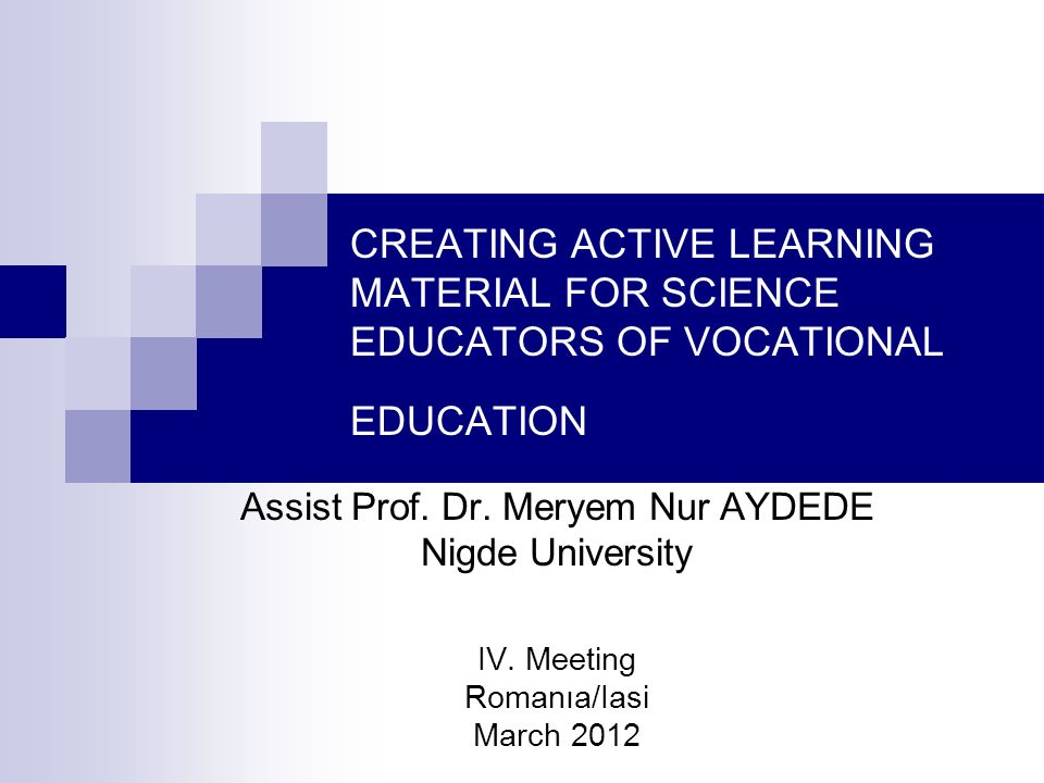 CREATING ACTIVE LEARNING MATERIAL FOR SCIENCE EDUCATORS OF VOCATIONAL EDUCATION Assist Prof.