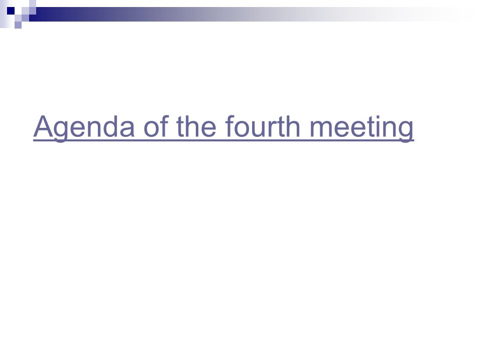 Agenda of the fourth meeting