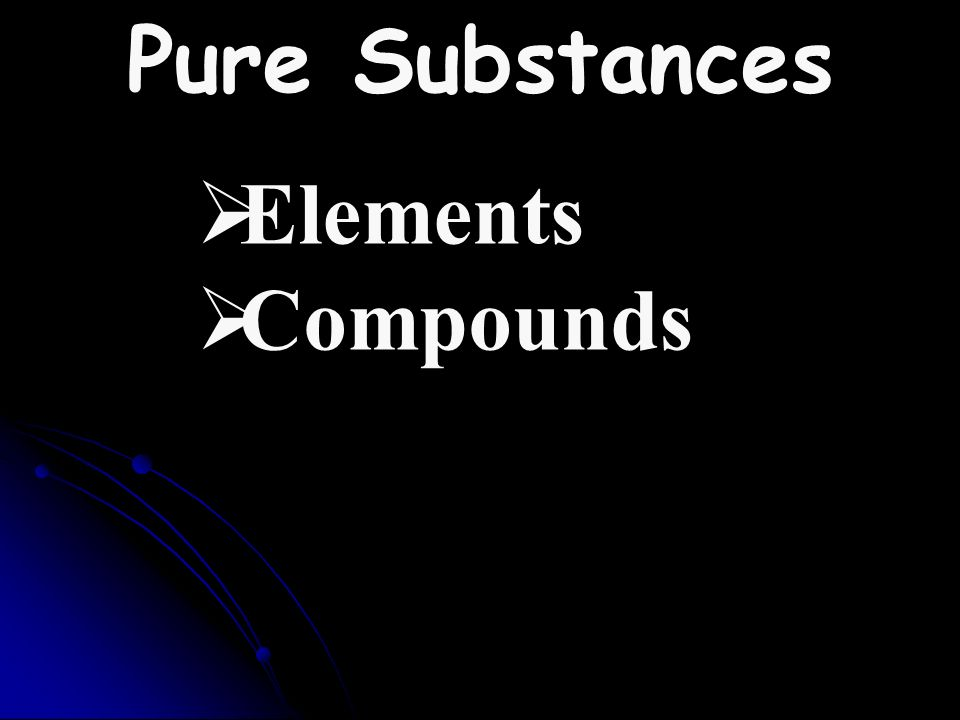 2 Classes of Matter Mixtures Pure Substances