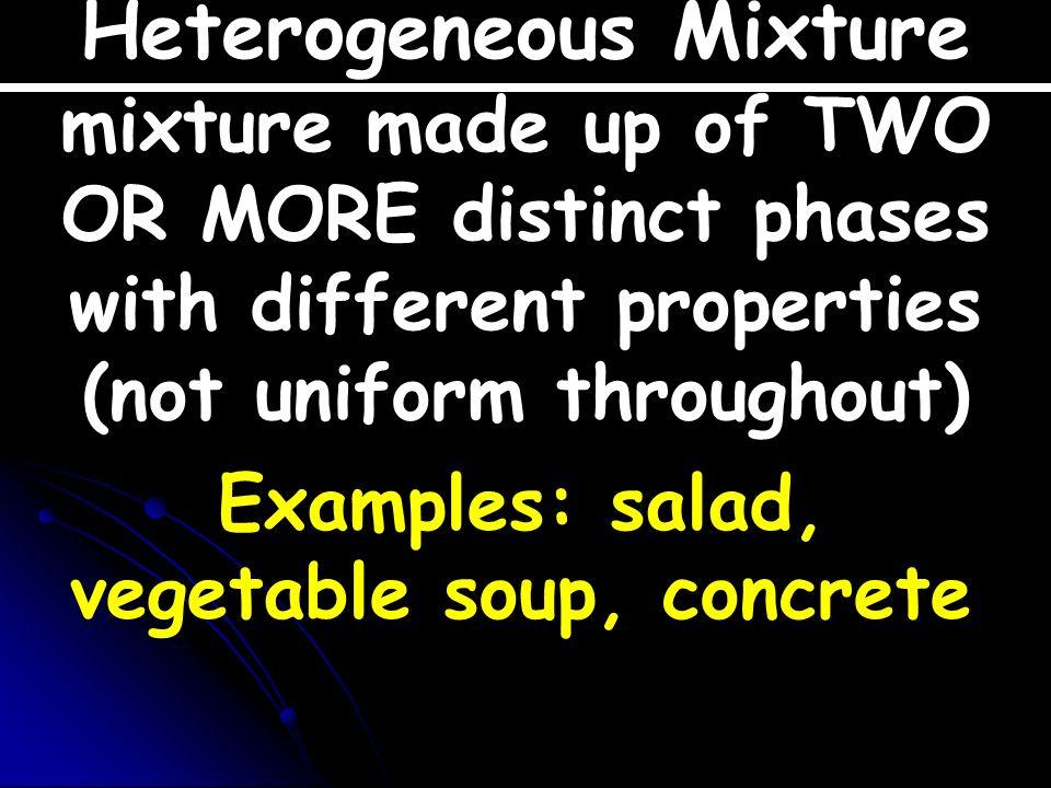 2 TYPES OF MIXTURES Heterogeneous Homogeneous