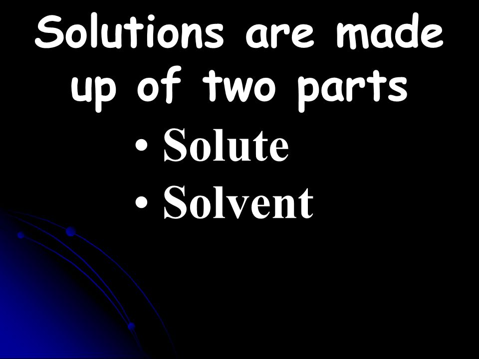 ! Homogeneous Mixtures are also known as SOLUTIONS!