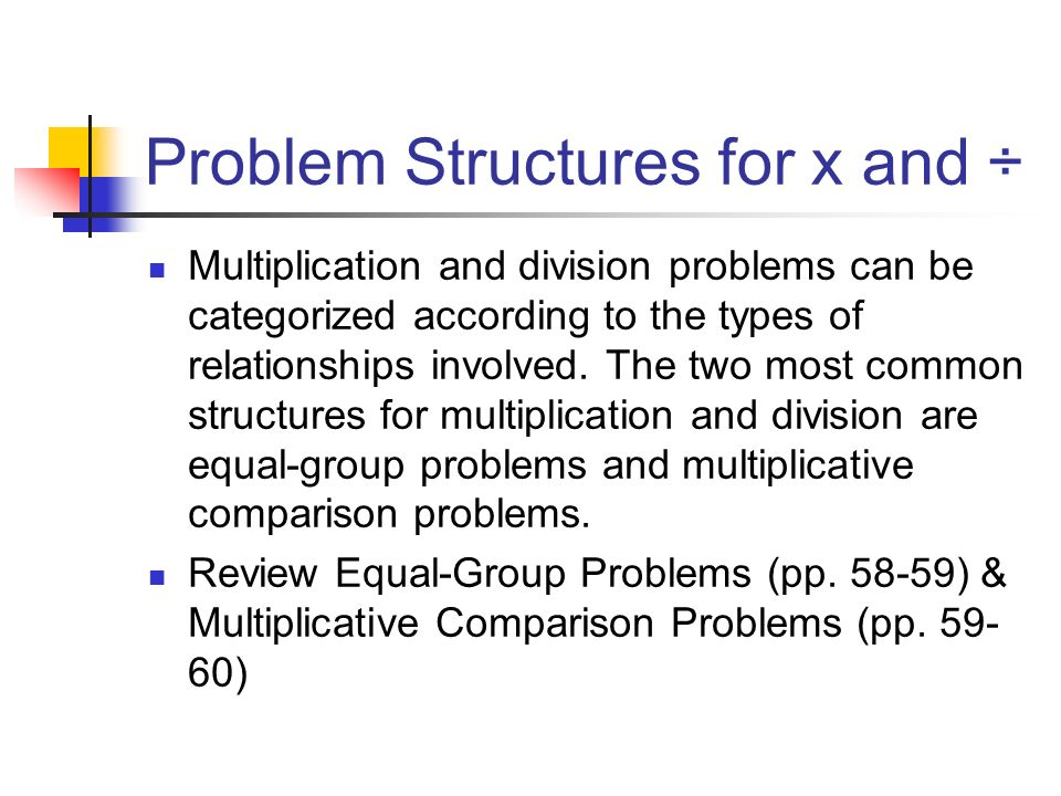 Problem Structures (contd) In groups of 2 or 3, solve the problems in the text as directed in the Stop and Reflect box (p.