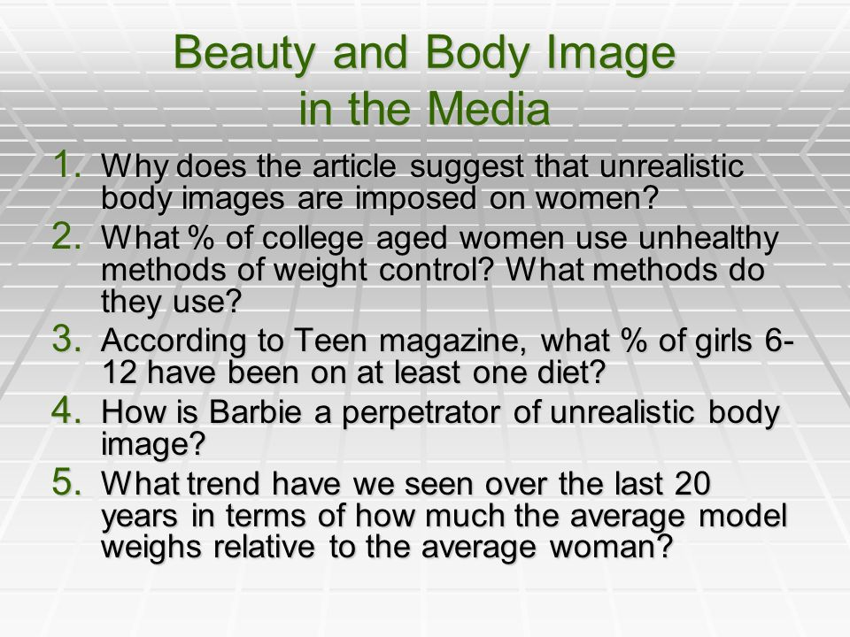 Beauty and Body Image in the Media 1.