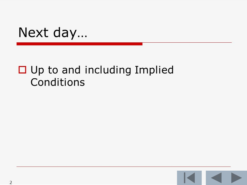 Next day… Up to and including Implied Conditions 2