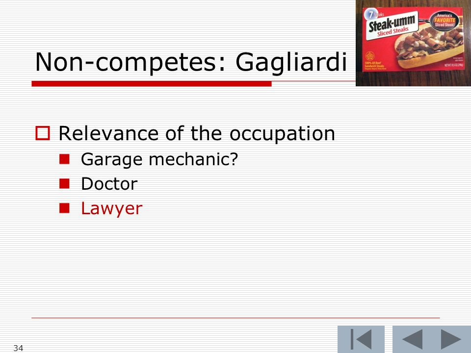 Non-competes: Gagliardi 34 Relevance of the occupation Garage mechanic Doctor Lawyer