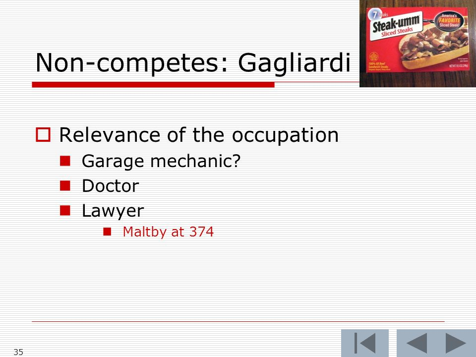 Non-competes: Gagliardi 35 Relevance of the occupation Garage mechanic Doctor Lawyer Maltby at 374