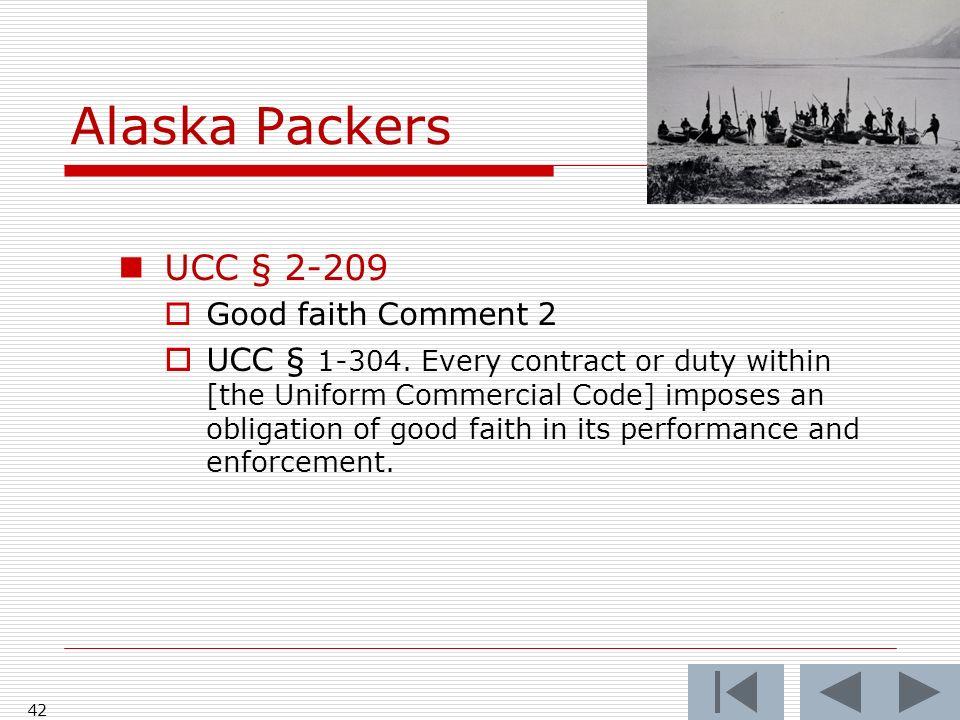 Alaska Packers 42 UCC § 2-209 Good faith Comment 2 UCC § 1-304.