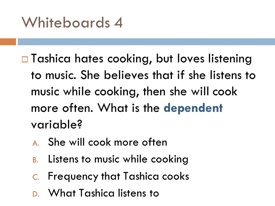 Whiteboards 4 Tashica hates cooking, but loves listening to music.