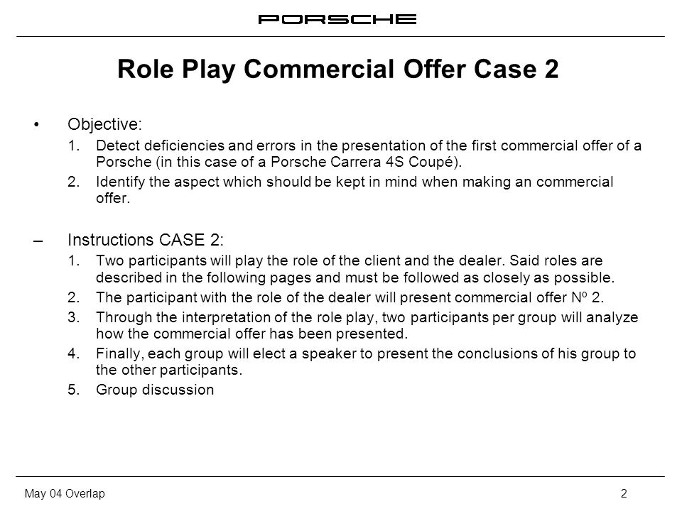 May 04 Overlap2 Role Play Commercial Offer Case 2 Objective: 1.