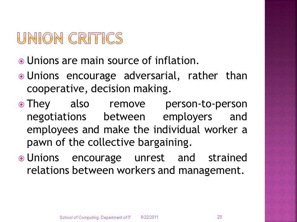 Unions are main source of inflation. Unions encourage adversarial, rather than cooperative, decision making. They also remove person-to-person negotia