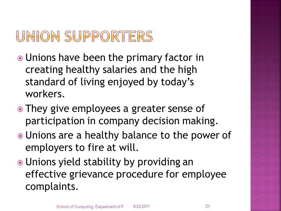 Unions have been the primary factor in creating healthy salaries and the high standard of living enjoyed by todays workers. They give employees a grea