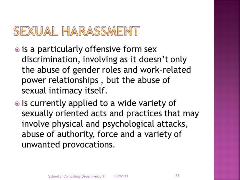 is a particularly offensive form sex discrimination, involving as it doesnt only the abuse of gender roles and work-related power relationships, but t