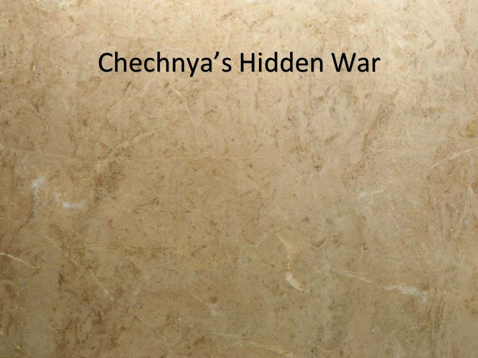 Chechnyas Hidden War