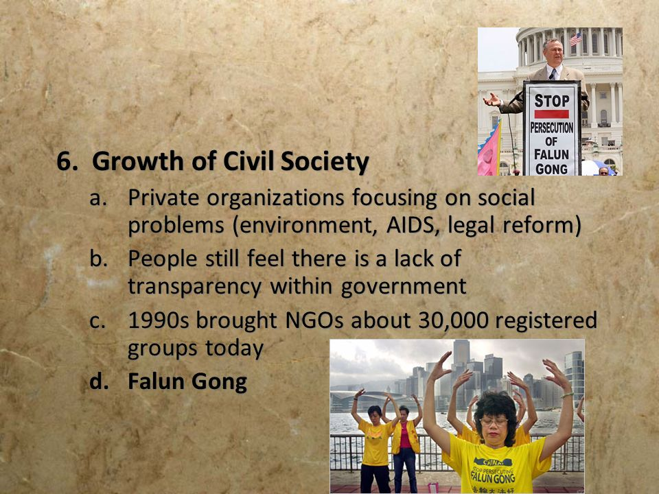 6. Growth of Civil Society a.Private organizations focusing on social problems (environment, AIDS, legal reform) b.People still feel there is a lack o