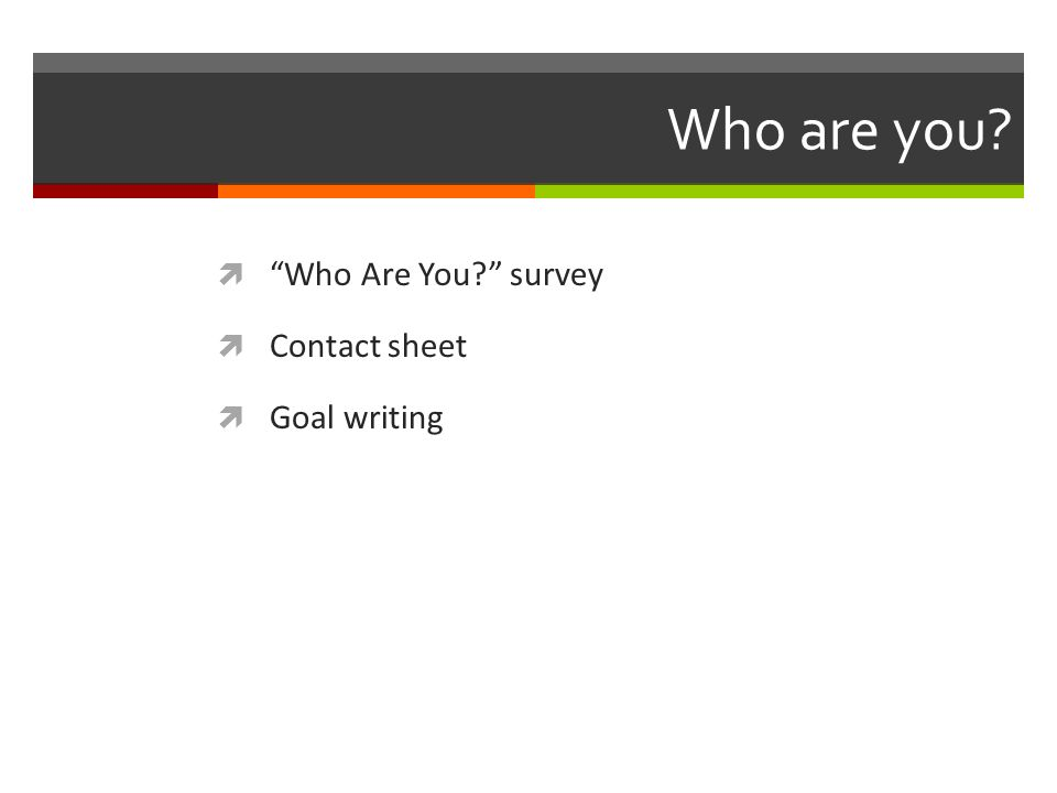 Who are you Who Are You survey Contact sheet Goal writing