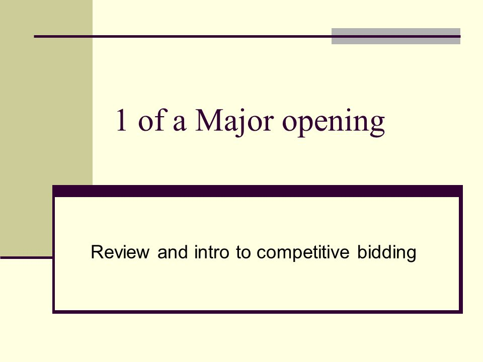 1 of a Major opening Review and intro to competitive bidding