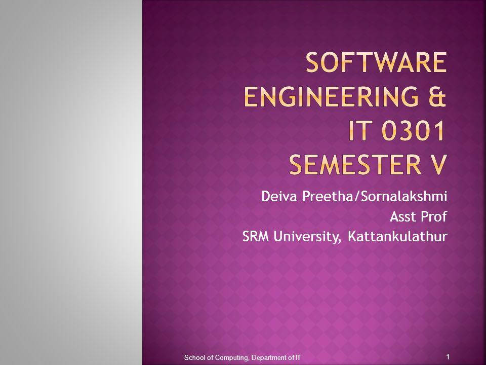 Deiva Preetha/Sornalakshmi Asst Prof SRM University, Kattankulathur School of Computing, Department of IT 1