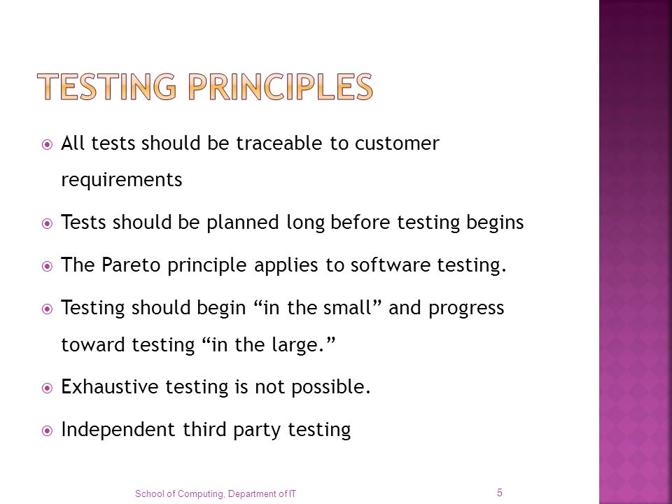 All tests should be traceable to customer requirements Tests should be planned long before testing begins The Pareto principle applies to software tes