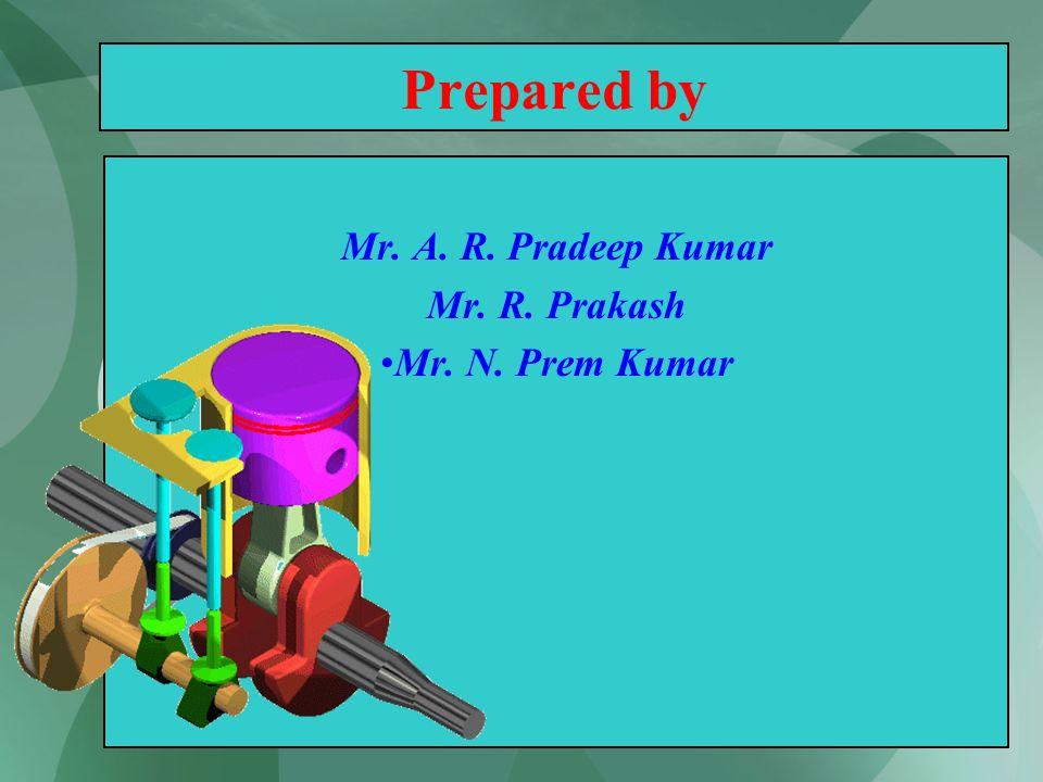 116 Prepared by Mr. A. R. Pradeep Kumar Mr. R. Prakash Mr. N. Prem Kumar