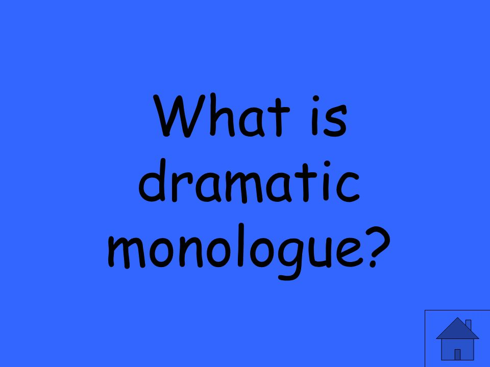 What is dramatic monologue