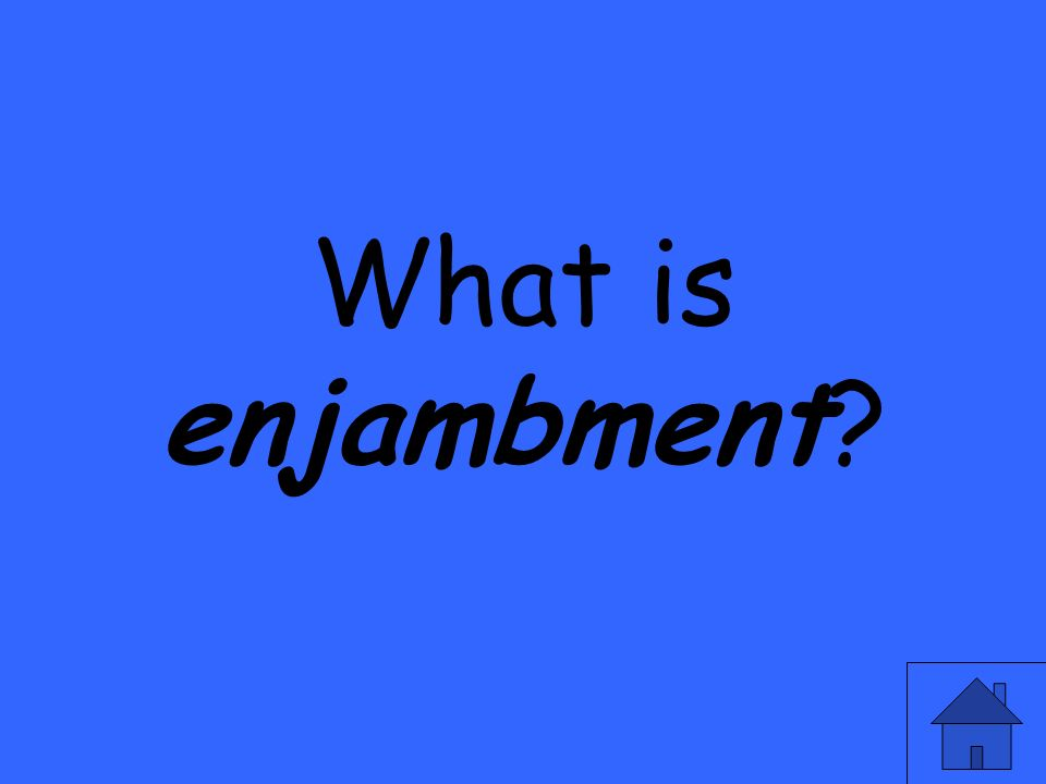 What is enjambment?