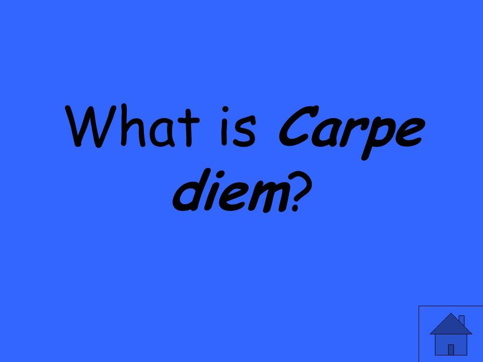 What is Carpe diem?