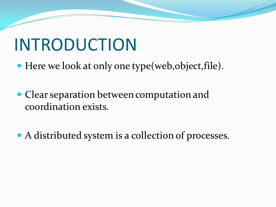 INTRODUCTION Here we look at only one type(web,object,file).