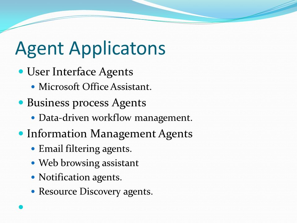 Agent Applicatons User Interface Agents Microsoft Office Assistant.