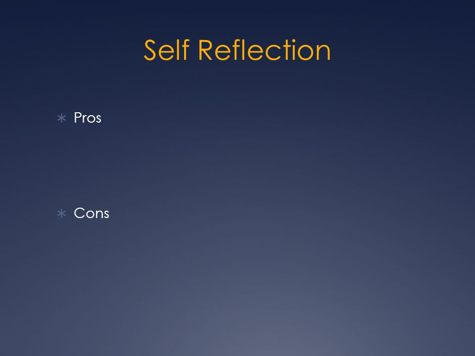 Self Reflection Pros Cons