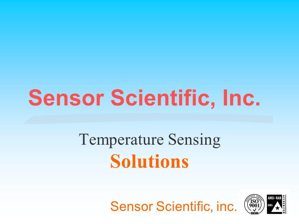 Sensor Scientific, Inc. Temperature Sensing Solutions Sensor Scientific, inc.