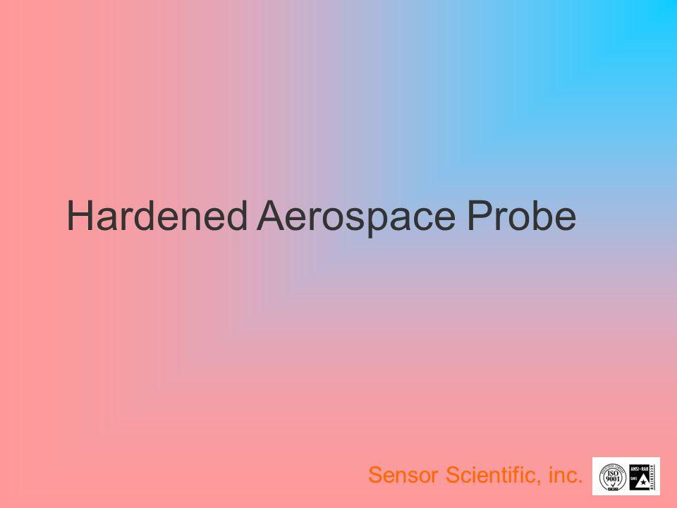Hardened Aerospace Probe Sensor Scientific, inc.