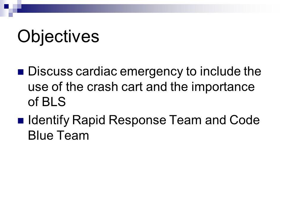 The Crash Cart Top 1.Defibrillator 2. Intubation equipment 3.