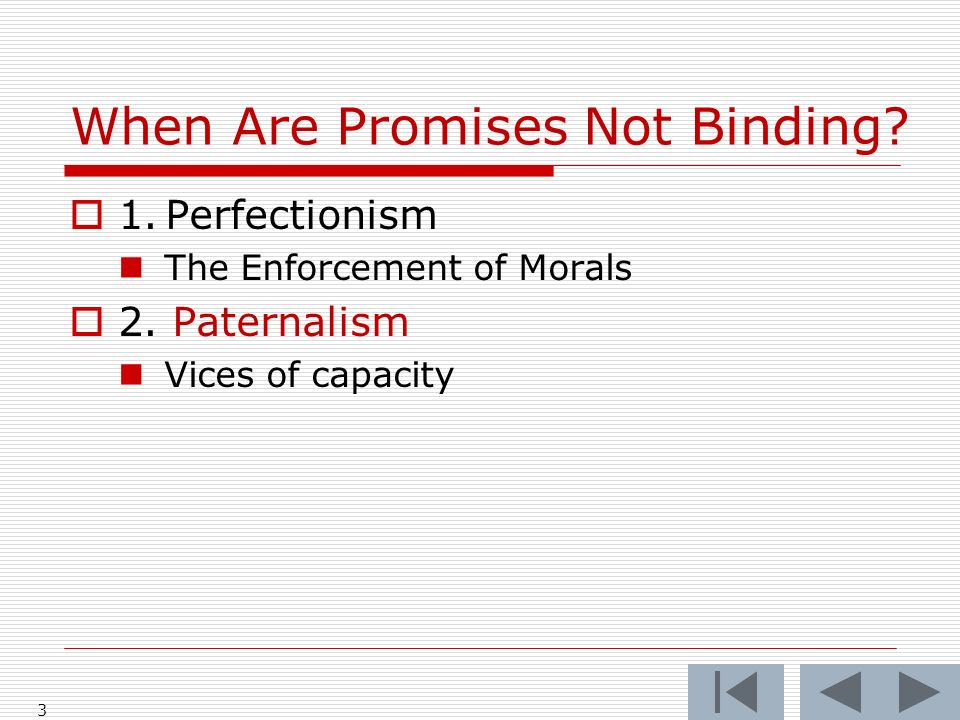 When Are Promises Not Binding? 1.Perfectionism The Enforcement of Morals 2