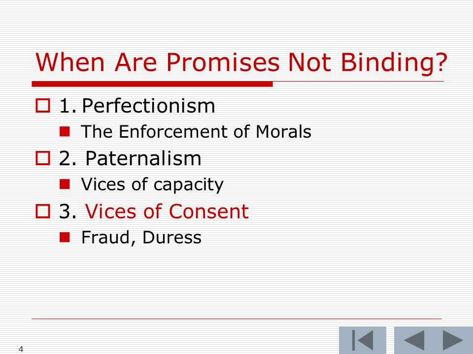 When Are Promises Not Binding? 1.Perfectionism The Enforcement of Morals 2. Paternalism Vices of capacity 3