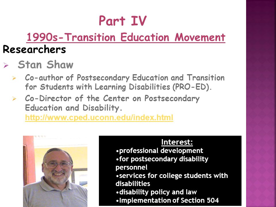 37 Researchers Stan Shaw Co-author of Postsecondary Education and Transition for Students with Learning Disabilities (PRO-ED).