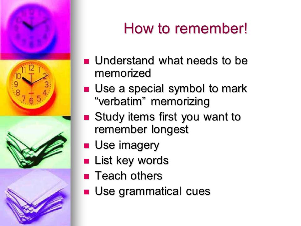 How to remember.