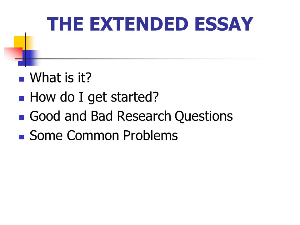 COMMON PROBLEMS WITH EXTENDED ESSAYS Over-reliance on web-based sources