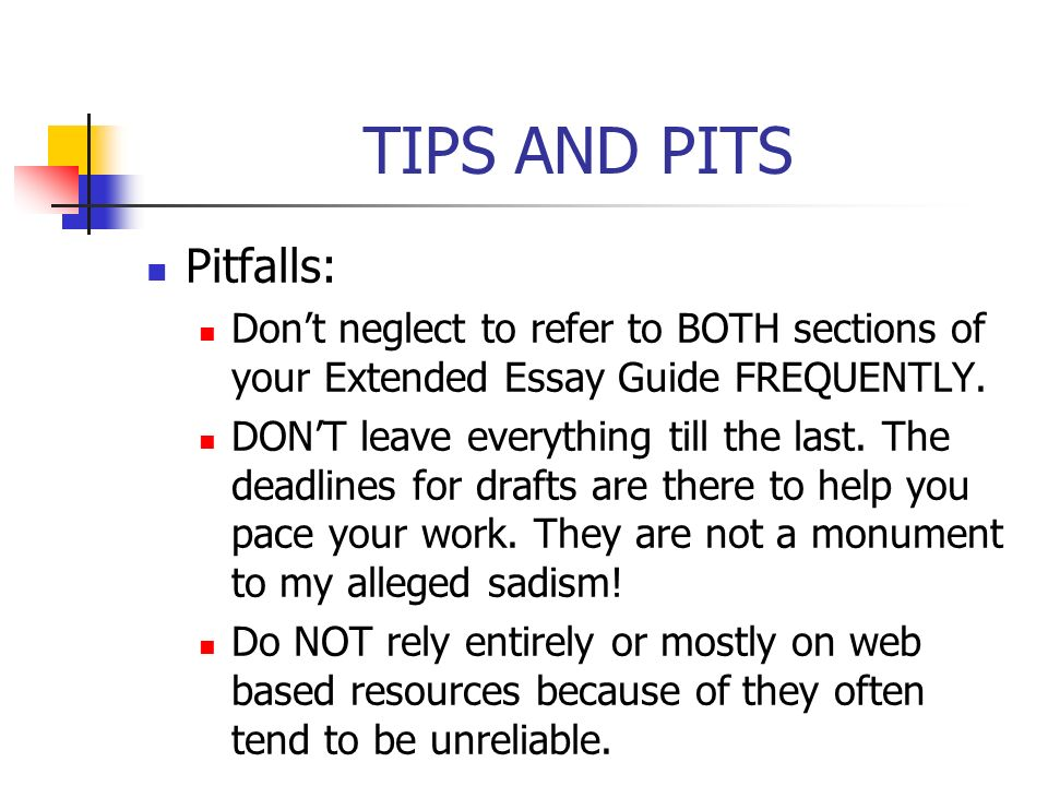 TIPS AND PITS STILL more tips: Remember that if you give up on the essay, you still need to hand in a Yearly Project, and you disqualify yourself from