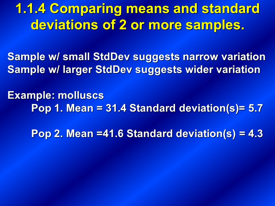 1.1.4 Comparing means and standard deviations of 2 or more samples.