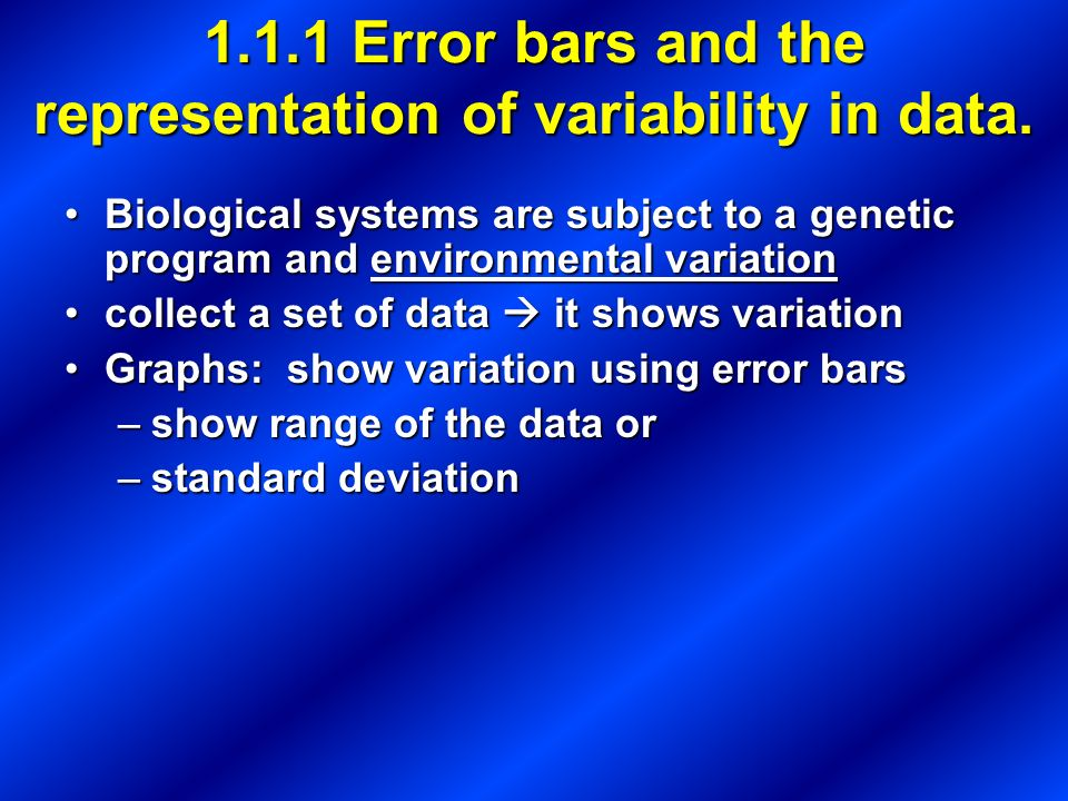 1.1.1 Error bars and the representation of variability in data.