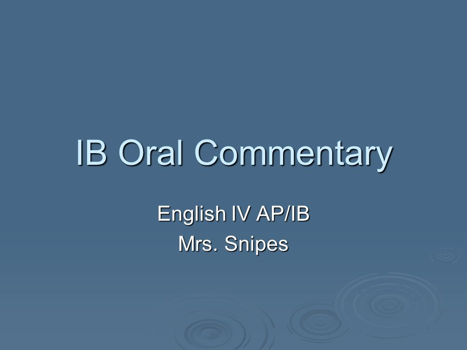 IB Oral Commentary English IV AP/IB Mrs. Snipes