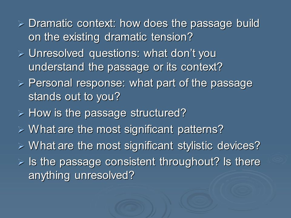 Dramatic context: how does the passage build on the existing dramatic tension? Dramatic context: how does the passage build on the existing dramatic t
