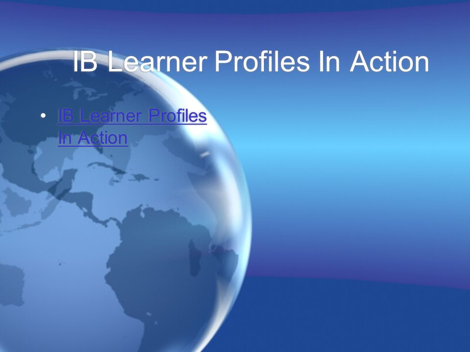 IB Learner Profiles In Action IB Learner Profiles In Action IB Learner Profiles In ActionIB Learner Profiles In Action