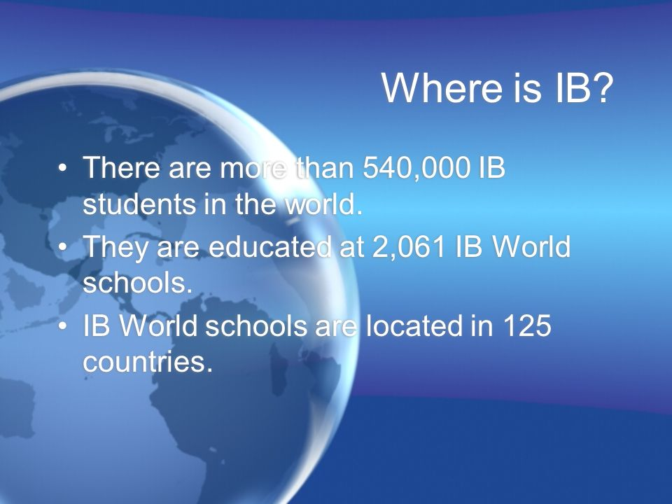 Where is IB.There are more than 540,000 IB students in the world.