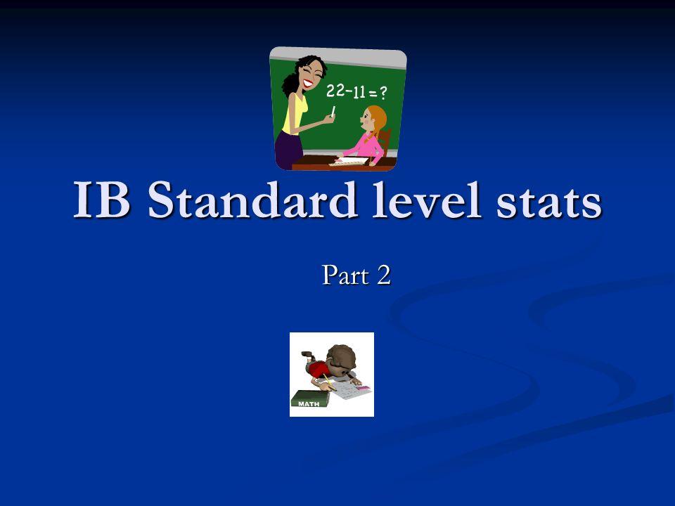 IB Standard level stats Part 2