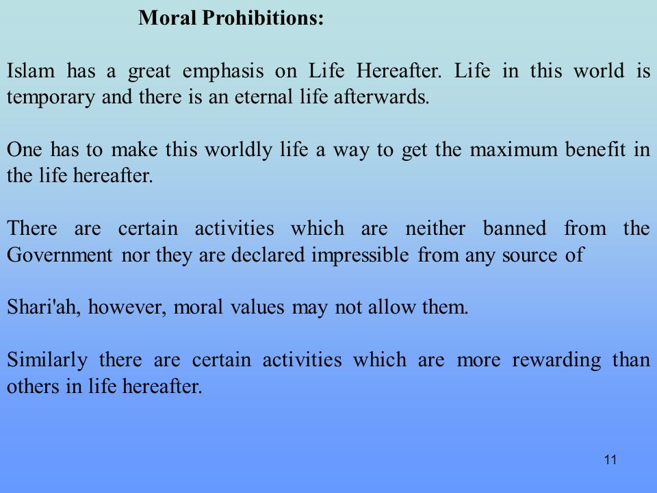 11 Moral Prohibitions: Islam has a great emphasis on Life Hereafter. Life in this world is temporary and there is an eternal life afterwards. One has